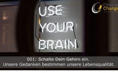 Schalte Dein Gehirn an. Werde worauf Du Deinen Fokus legst.